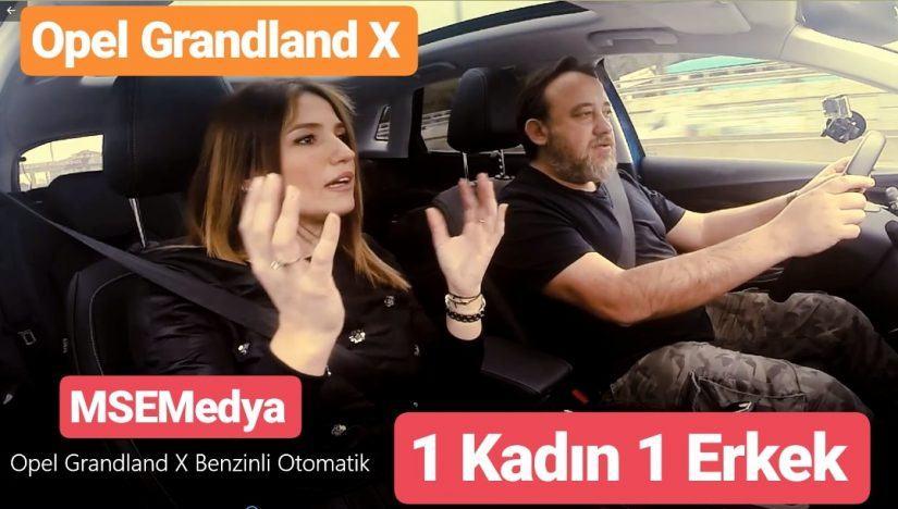 1 Kadın 1 Erkek Opel Grandland X Testi