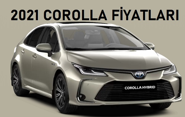 2021 Toyota Corolla fiyatları.