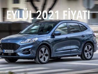 Ford Kuga fiyatları Eylül 2021.
